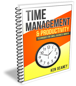 The cover fo Ken Seaney's book Time Management and Productivity Techniques for Small Businesses